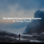 There are key market forces at play that are changing payroll in 2018.