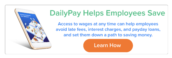 Learn how DailyPay can help your employees save money.